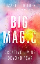 big-magic-creative-living-beyond-fear-by-elizabeth-gilbert